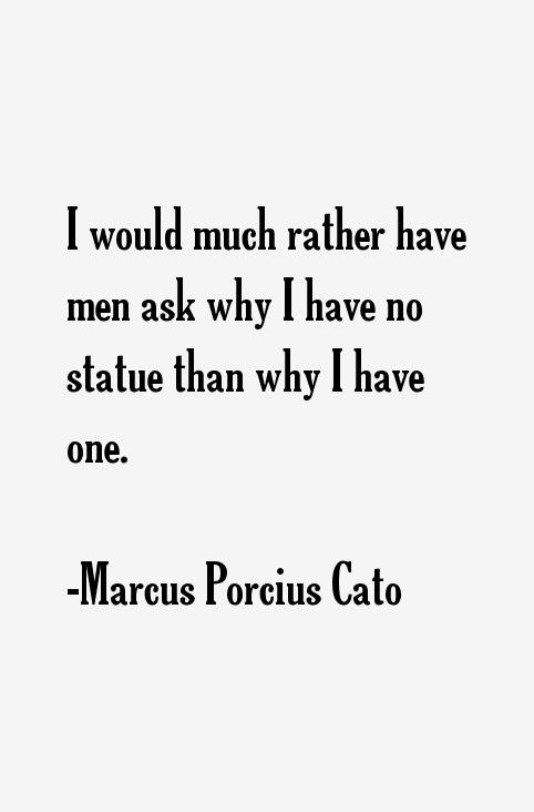 Marcus Porcius Cato Quotes