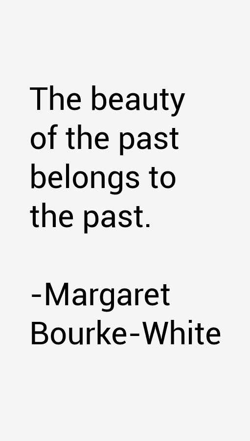 Margaret Bourke-White Quotes