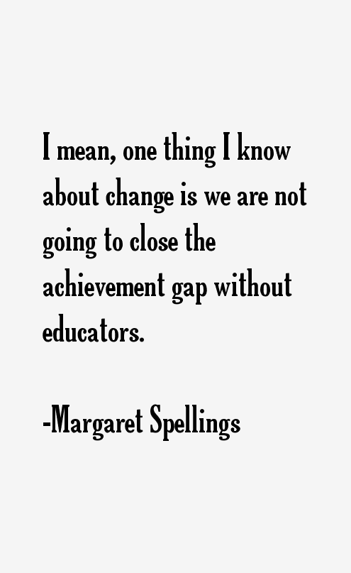Margaret Spellings Quotes