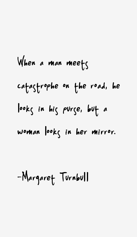 Margaret Turnbull Quotes