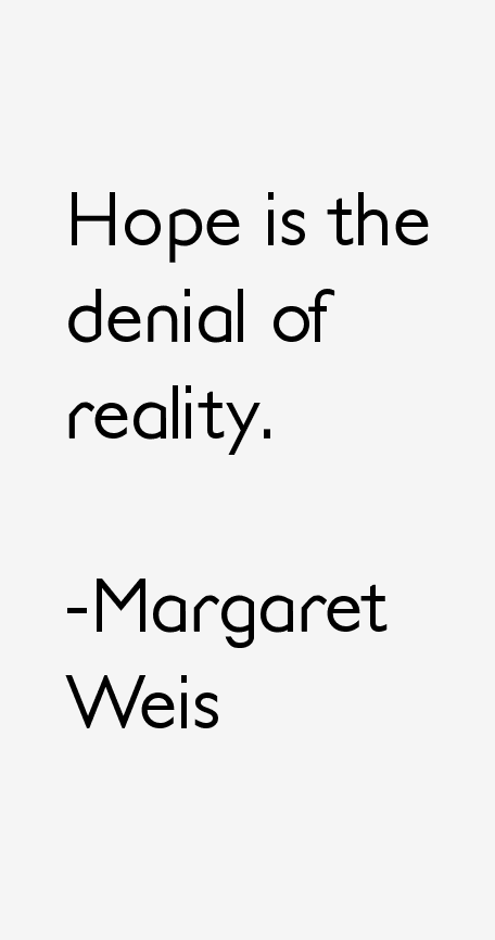 Margaret Weis Quotes