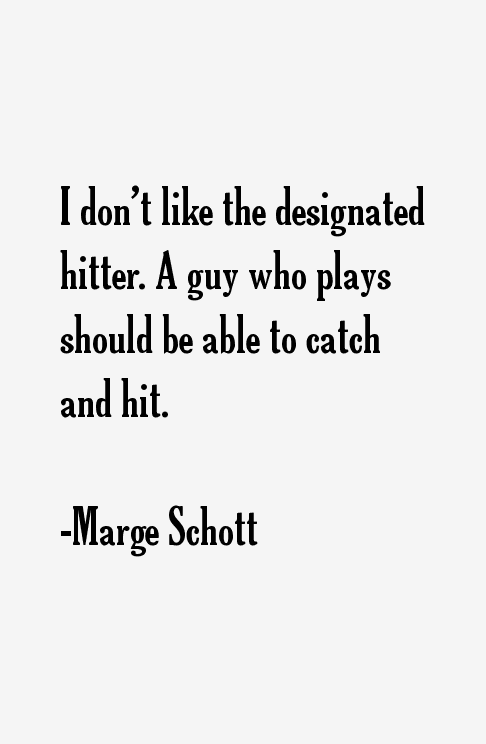 Marge Schott Quotes