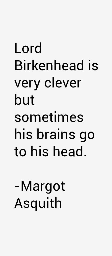 Margot Asquith Quotes
