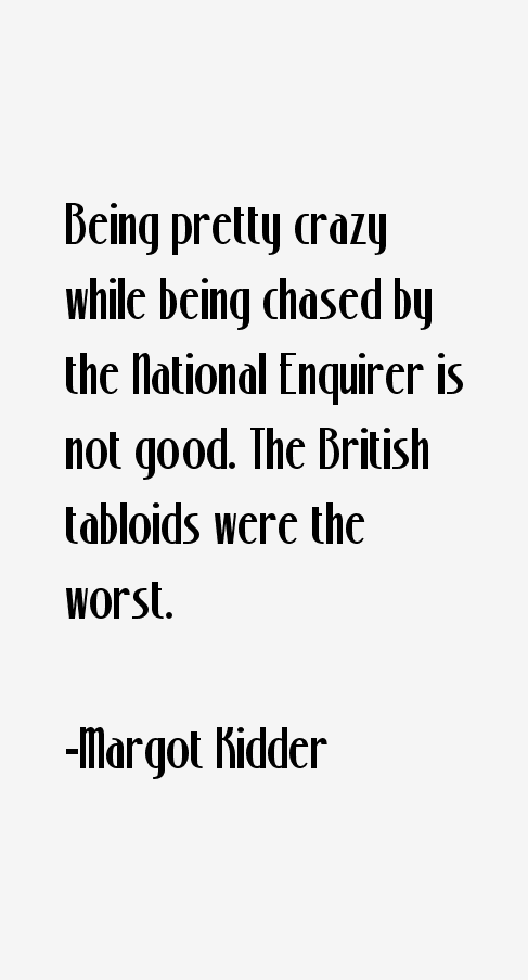 Margot Kidder Quotes