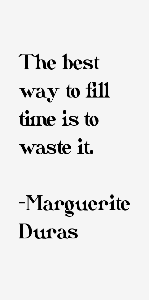 Marguerite Duras Quotes