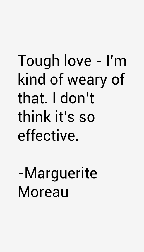 Marguerite Moreau Quotes