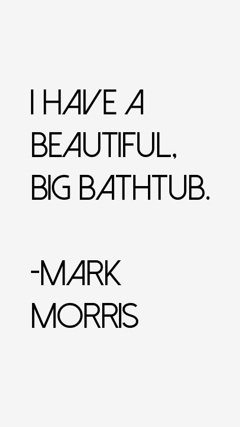 Mark Morris Quotes