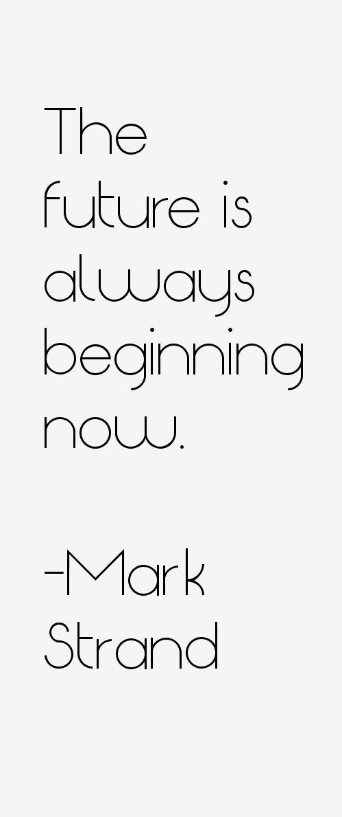 Mark Strand Quotes