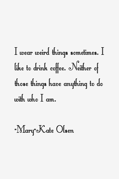 Mary Kate Olsen Quotes Sayings Page 2