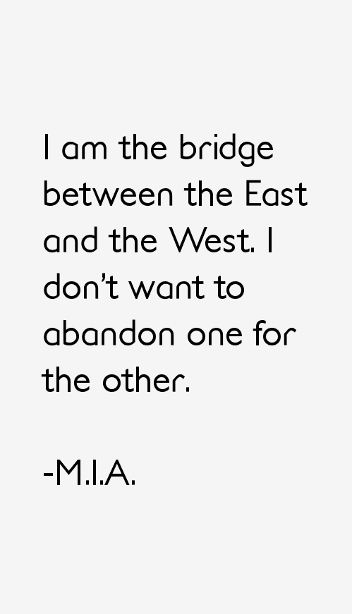 M.I.A. Quotes