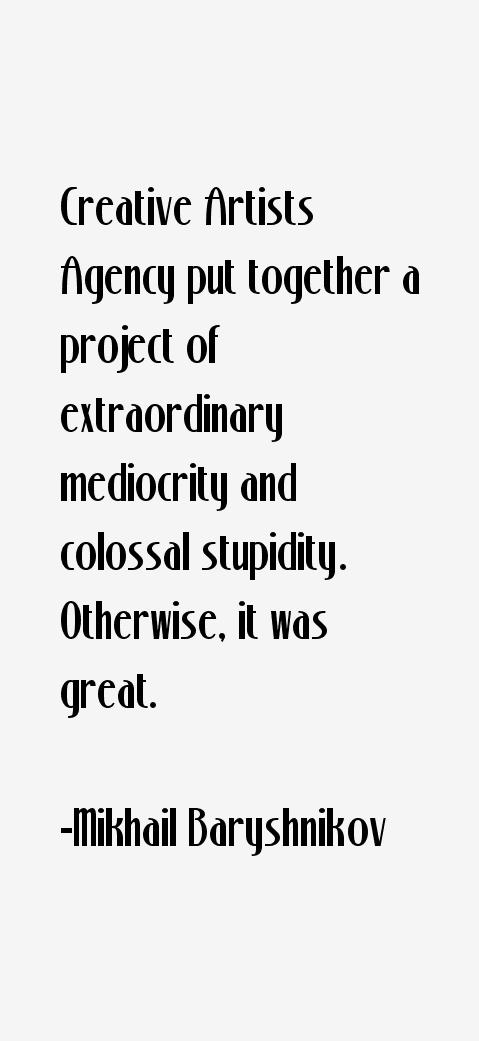 Mikhail Baryshnikov Quotes