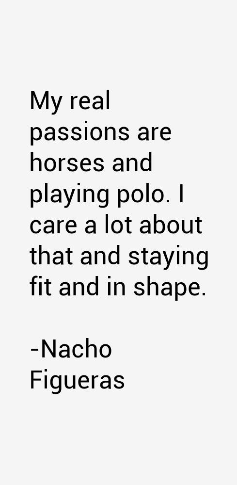 Nacho Figueras Quotes