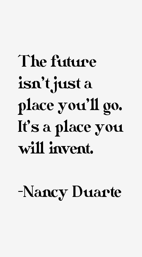 Nancy Duarte Quotes