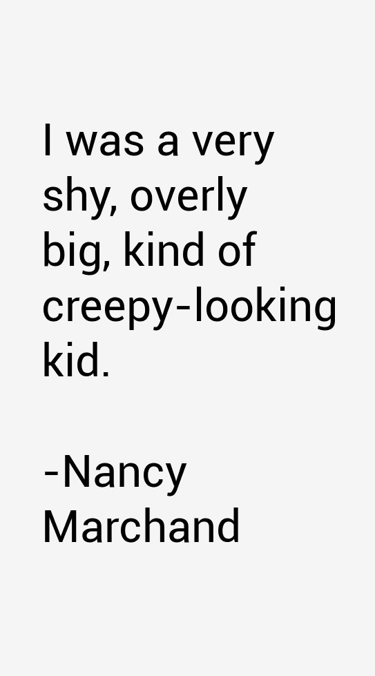Nancy Marchand Quotes