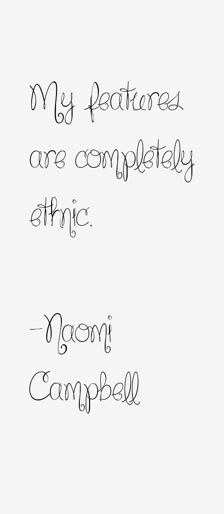 Naomi Campbell Quotes