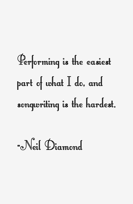 Neil Diamond Quotes