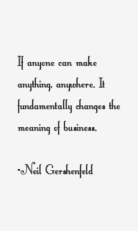 Neil Gershenfeld Quotes