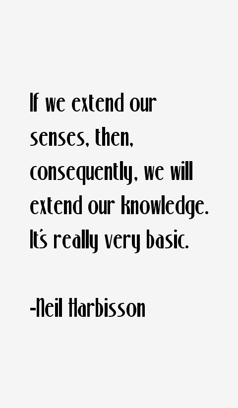 Neil Harbisson Quotes