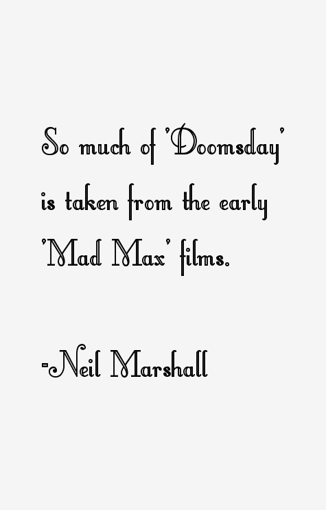 Neil Marshall Quotes