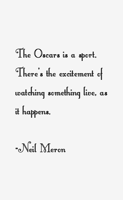 Neil Meron Quotes
