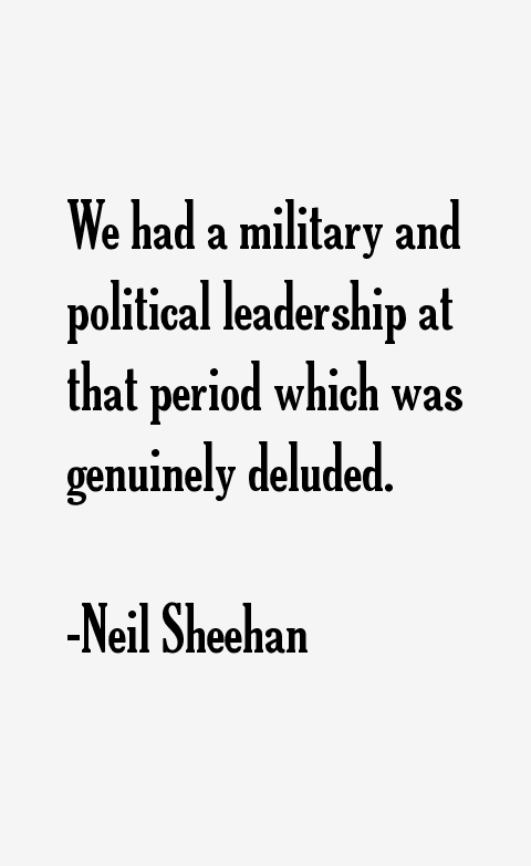 Neil Sheehan Quotes