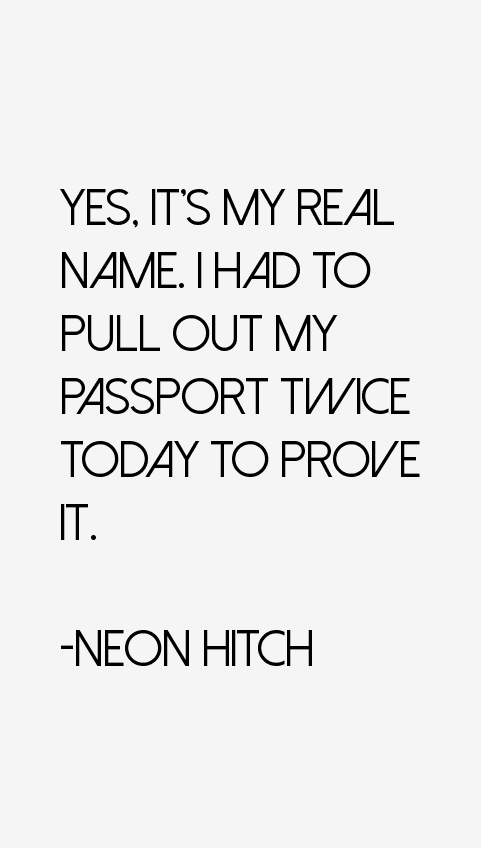 Neon Hitch Quotes