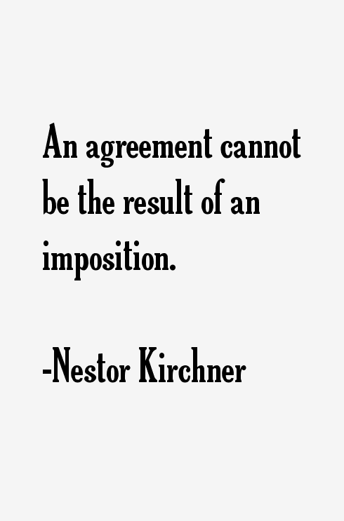 Nestor Kirchner Quotes