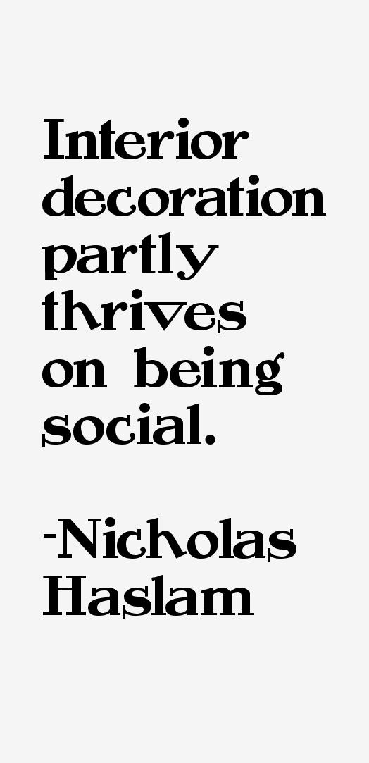 Nicholas Haslam Quotes