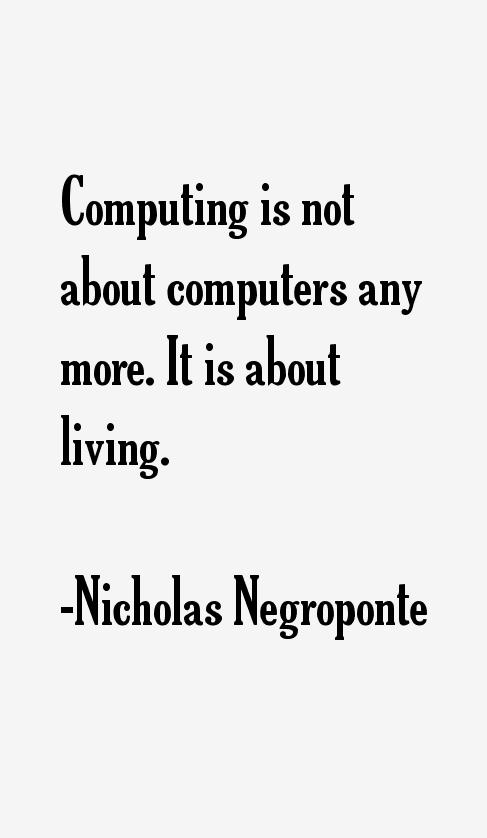 Nicholas Negroponte Quotes