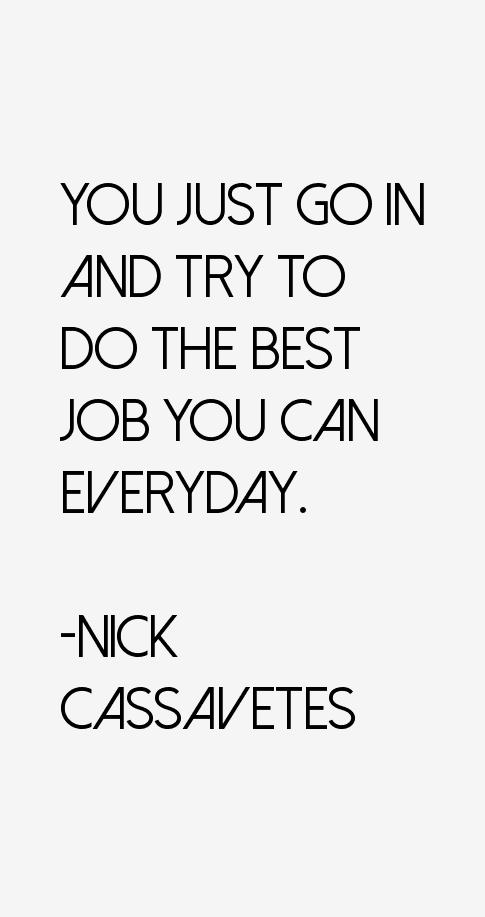 Nick Cassavetes Quotes