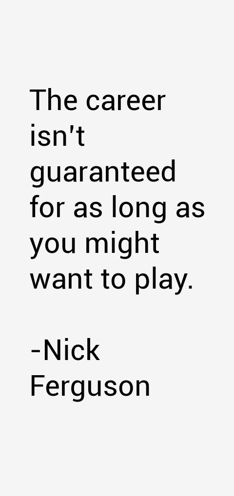 Nick Ferguson Quotes