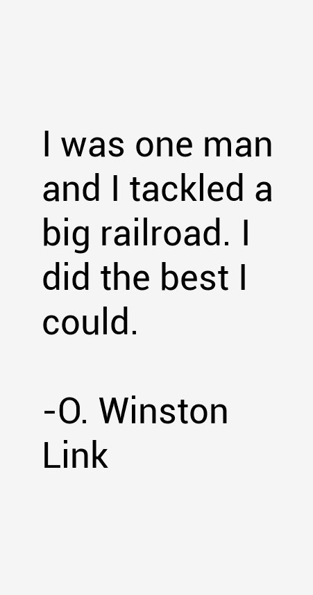 O. Winston Link Quotes