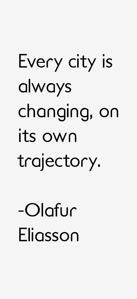 Olafur Eliasson Quotes