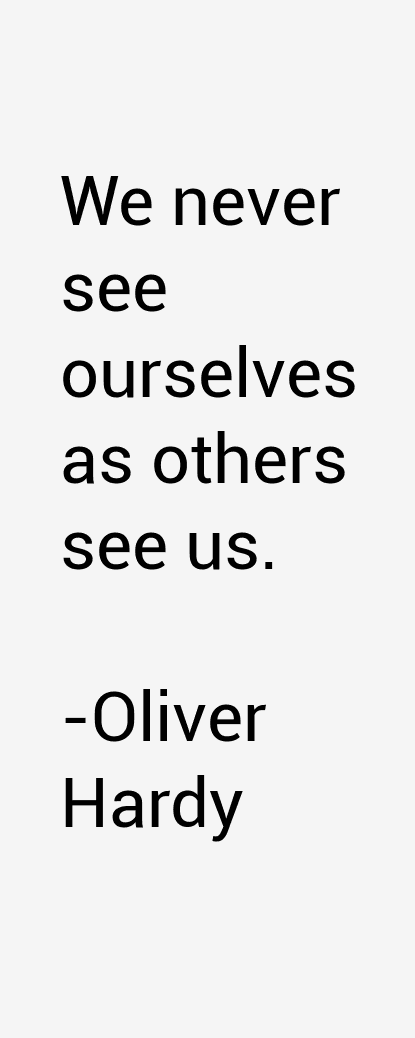 Oliver Hardy Quotes