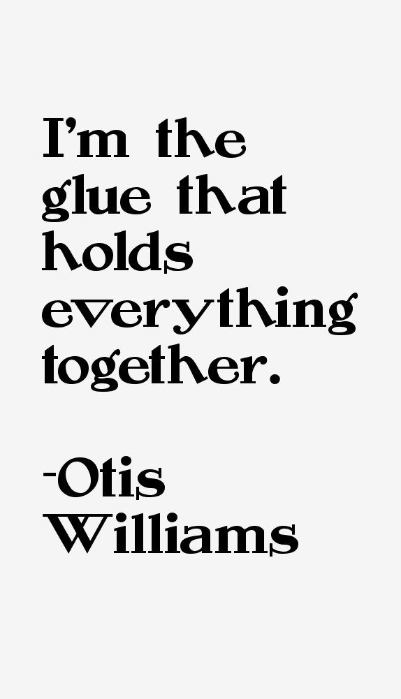 Otis Williams Quotes