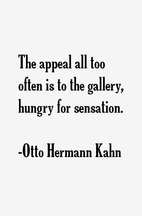 Otto Hermann Kahn Quotes