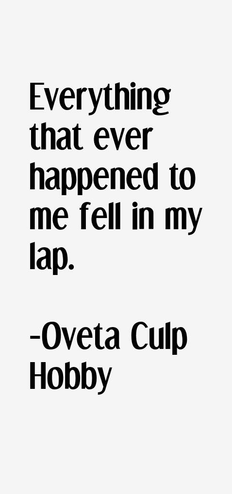 Oveta Culp Hobby Quotes