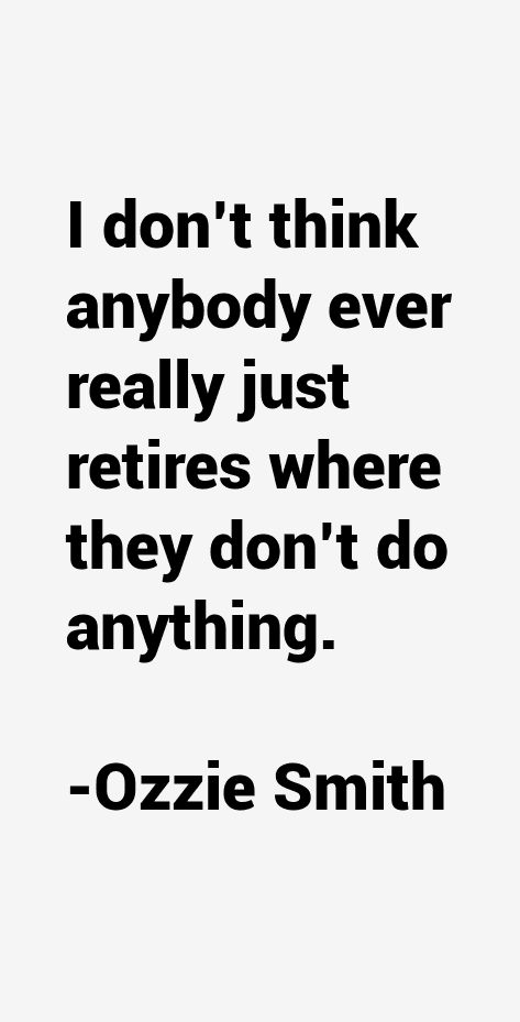 Ozzie Smith Quotes