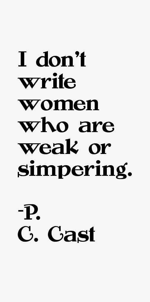P. C. Cast Quotes