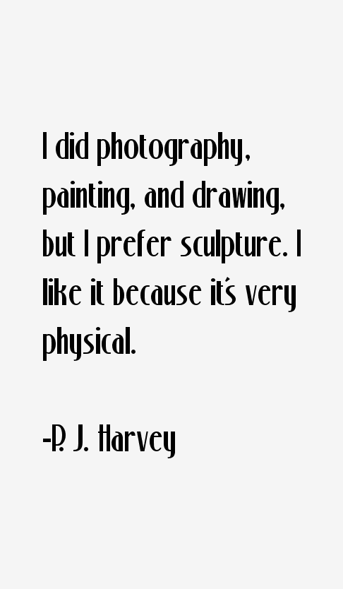 P. J. Harvey Quotes