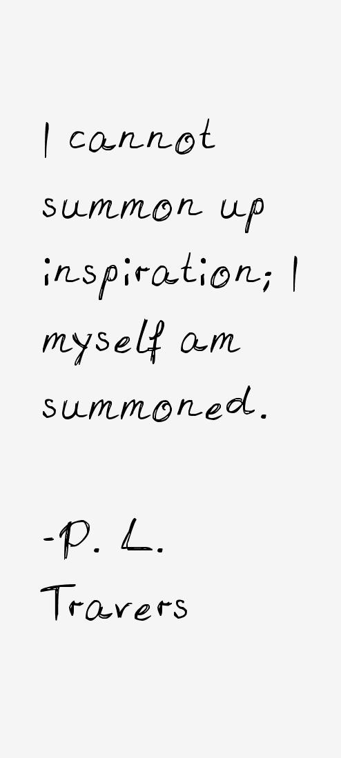 P. L. Travers Quotes