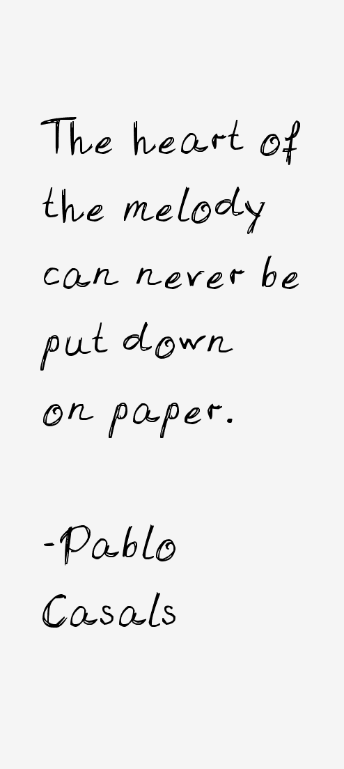 Pablo Casals Quotes