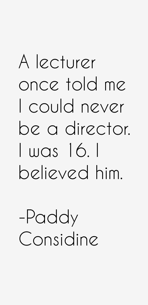 Paddy Considine Quotes