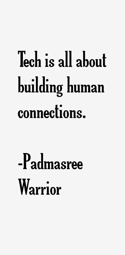 Padmasree Warrior Quotes