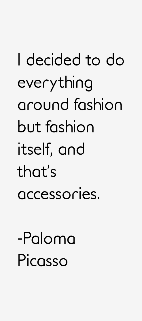 Paloma Picasso Quotes