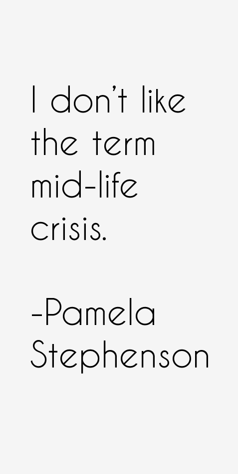 Pamela Stephenson Quotes