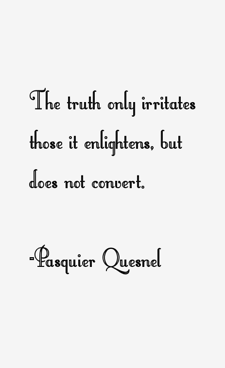 Pasquier Quesnel Quotes