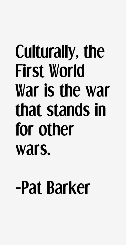 Pat Barker Quotes