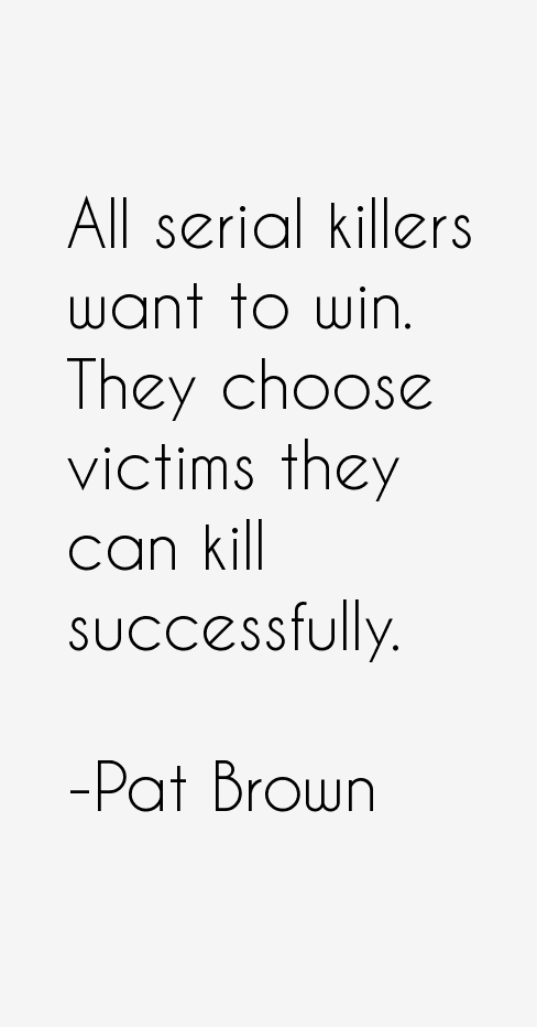 Pat Brown Quotes