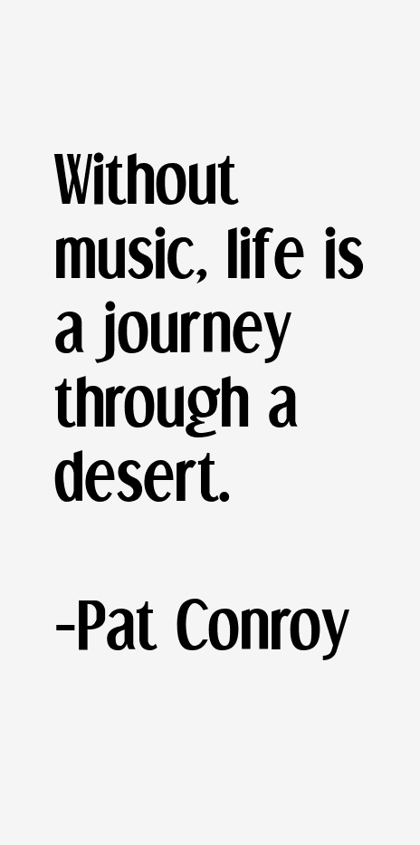 Pat Conroy Quotes